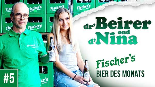 Dr Beirer ond d' Nina #5 – Fischer's Bier des Monats