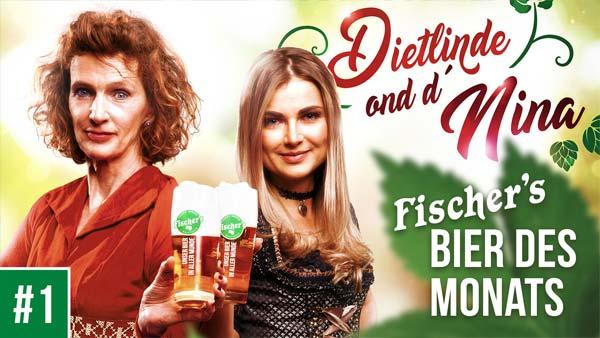Dietlinde ond d' Nina #1 – Fischer's Bier des Monats